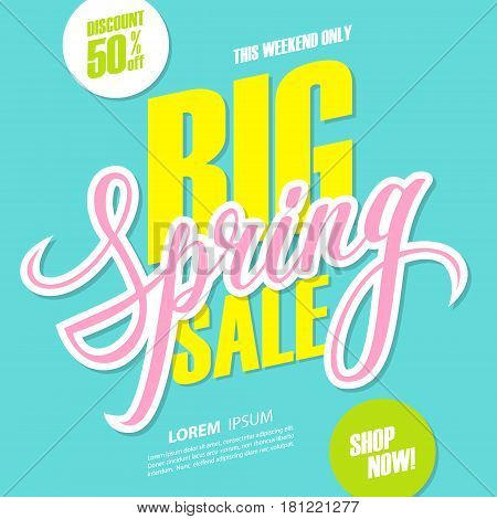 Big Spring Sale. This weekend special offer banner with handwritten element. Discount up to 50% off. Shop now! Vector illustration.