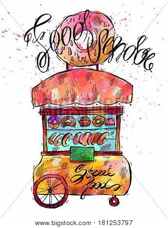 Hand drawn vector color illustration of food vendor isolated on white.Design for street food.Vendor cart illustration.Street retail and wheel market.Street food kiosk and trolley.Lettering.Donuts sale