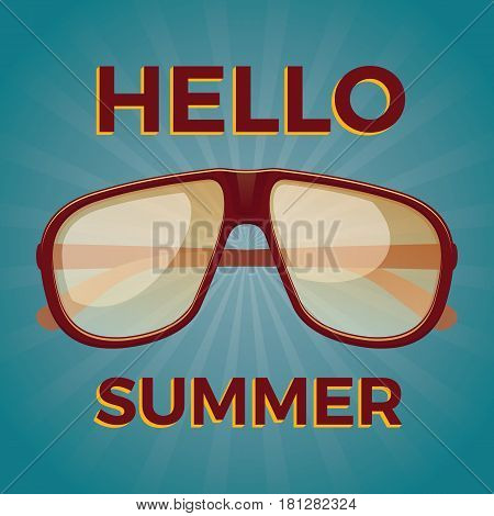 Hello summer. Old school poster with sunglasses . Vector illustration.