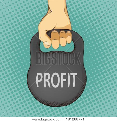 Human hand holding a kettlebell with the word profit. Income and earnings. Stock Vector cartoon illustration.