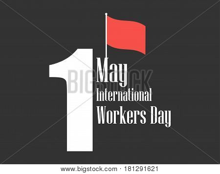 International Workers Day. Labour Day 1St Of May. Red Flag. Vector Illustration