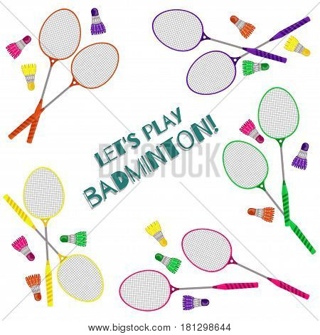 Let's Play Badminton. Badminton Rackets And Shuttlecocks On A White Background