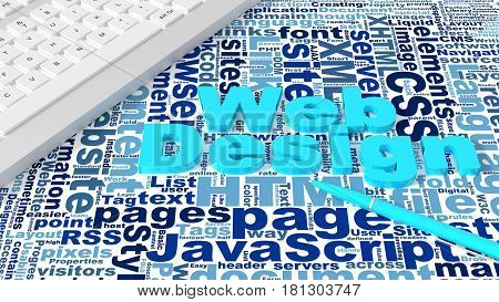 Computer keyboard on white desk with web design keywords wordcloud and blue pen creativity concept 3d illustration