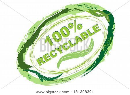 Label full recyclable hundred percent recycling in grunge style save nature