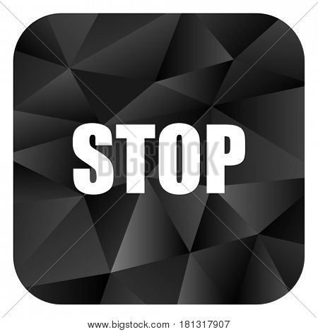 Stop black color web modern brillant design square internet icon on white background.