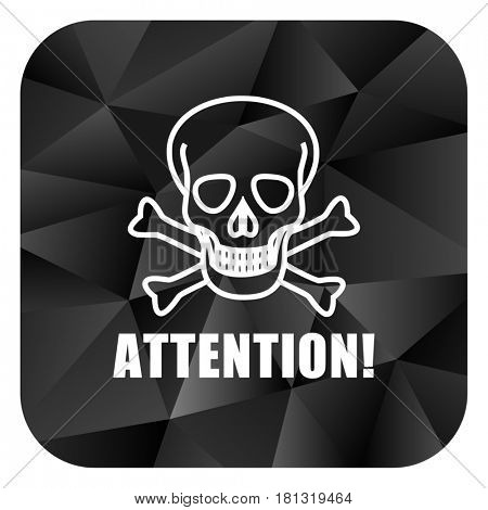 Attention skull black color web modern brillant design square internet icon on white background.
