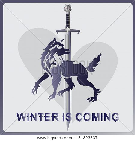 Wolf, a sword and heart. WINTER IS COMING The elements of the heraldry of house stark. A song of ice and fire. Emblem sticker. Vector image.