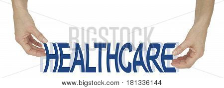 Our Health Care is being SQUEEZED - metaphorical image of female hands either side of the word HEALTHCARE pushing,  squeezing and distorting the word isolated on a white background