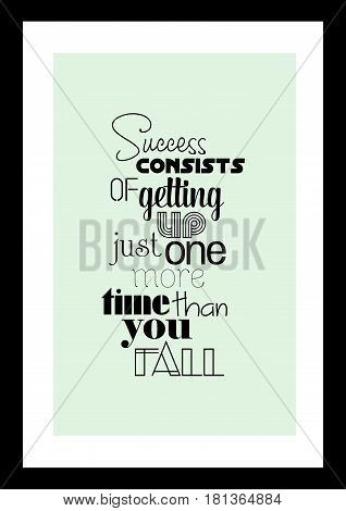 Lettering quotes motivation about life quote. Calligraphy Inspirational quote. Success consists of getting up just one more time than you fall.