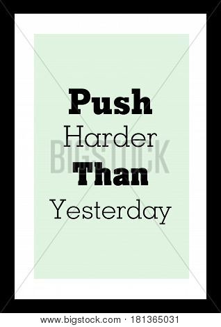 Lettering quotes motivation about life quote. Calligraphy Inspirational quote. Push harder than yesterday.