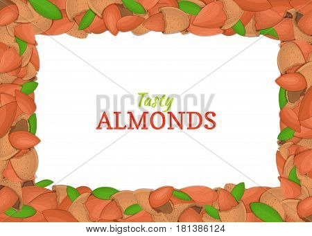 Horizontal Rectangle colored frame composed of delicious of almond nut. Vector card illustration. Nuts frame, almonds fruit in the shell, whole, shelled, leaves appetizing looking for packaging design of food