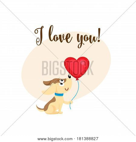 I love you greeting card, banner template with funny dog, puppy holding red heart shaped balloon, cartoon vector illustration. Cute dog holding heart balloon, love postcard, greeting card, banner