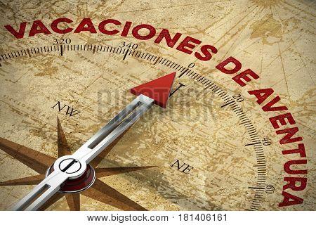 Spanish slogan vacaciones de aventura (adventure holidays) on old map with compass (3D Rendering)