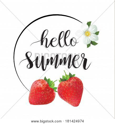 Hello summer lettering strawberries and strawberry bloom. Vector illustration card