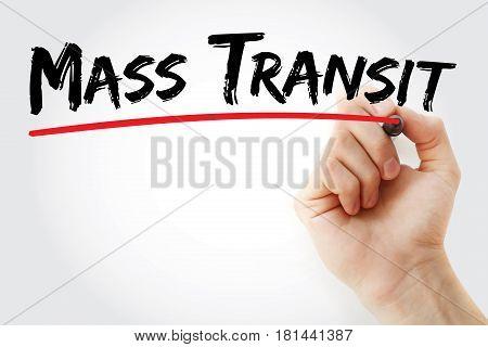 Hand Writing Mass Transit With Marker
