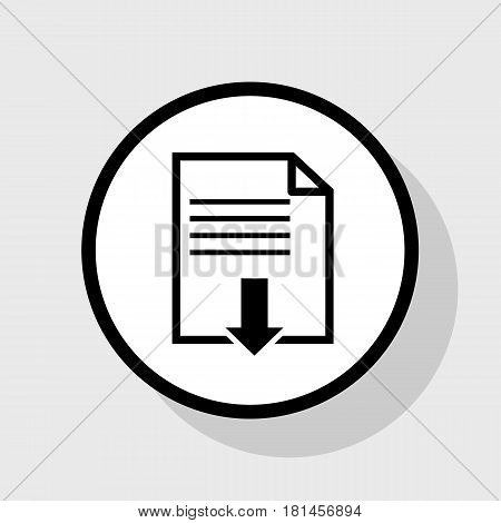 File download sign. Vector. Flat black icon in white circle with shadow at gray background.
