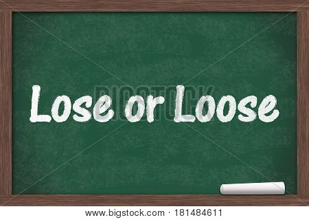 Learning to use proper grammar Chalkboard with a piece of chalk and text Lose or Loose 3D Illustration
