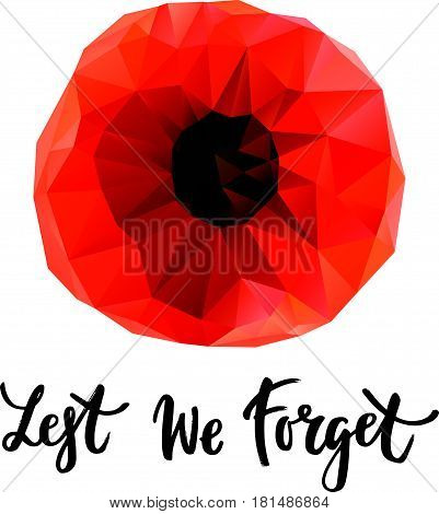 Vector illustration of a geometrical bright poppy flower. Remembrance day symbol. Lest we forget lettering..