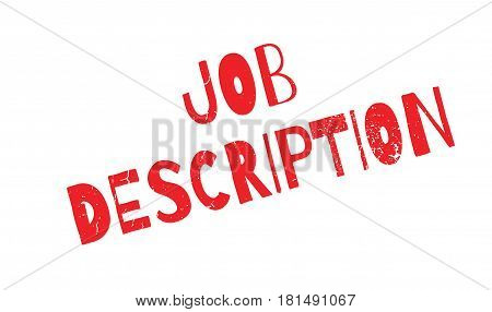 Job Description rubber stamp. Grunge design with dust scratches. Effects can be easily removed for a clean, crisp look. Color is easily changed.
