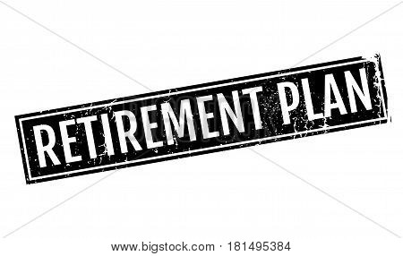 Retirement Plan rubber stamp. Grunge design with dust scratches. Effects can be easily removed for a clean, crisp look. Color is easily changed.