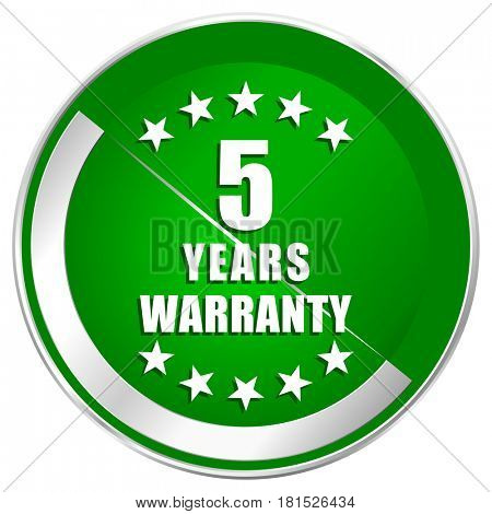Warranty guarantee 5 year silver metallic border green web icon for mobile apps and internet.
