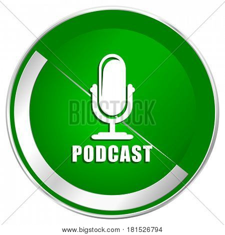 Podcast silver metallic border green web icon for mobile apps and internet.