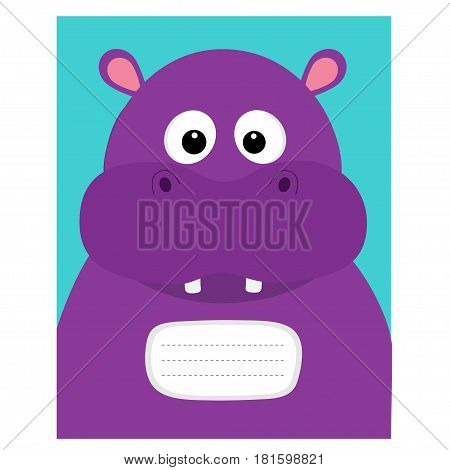 Notebook cover. Composition book template. Hippopotamus head face. Cute cartoon character hippo with tooth. Baby animal collection. Education card for kids. Flat design. Blue background. Vector