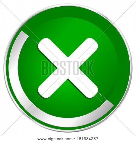 Cancel silver metallic border green web icon for mobile apps and internet.