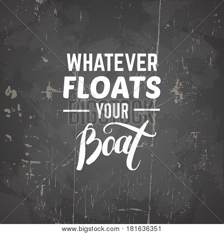 Quote typographical background. Unique hand writting lettering . Vector template for card banner poster and print for t-shirt