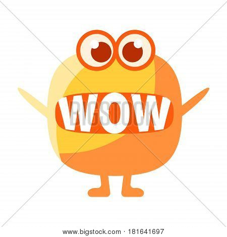 Orange Blob Saying Wow, Cute Emoji Character With Word In The Mouth Instead Of Teeth, Emoticon Message. Cartoon Abstract Emoticon With Text In Flat Vector Illustration.