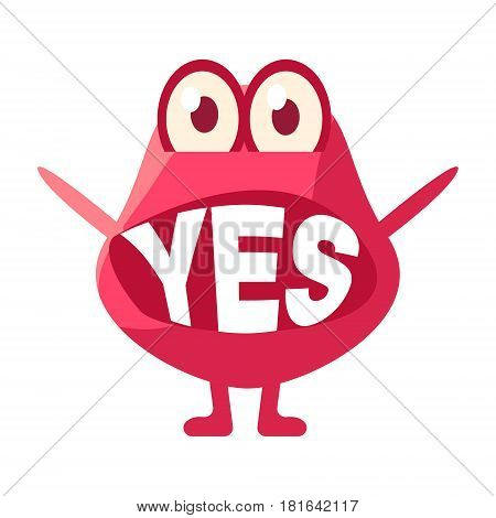 Pink Blob Saying Yes, Cute Emoji Character With Word In The Mouth Instead Of Teeth, Emoticon Message. Cartoon Abstract Emoticon With Text In Flat Vector Illustration.
