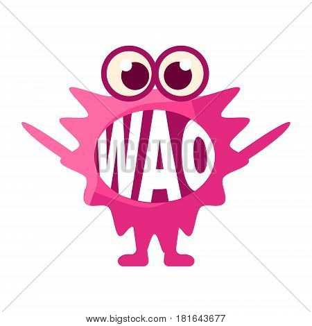 Pink Blob Saying Wao, Cute Emoji Character With Word In The Mouth Instead Of Teeth, Emoticon Message. Cartoon Abstract Emoticon With Text In Flat Vector Illustration.