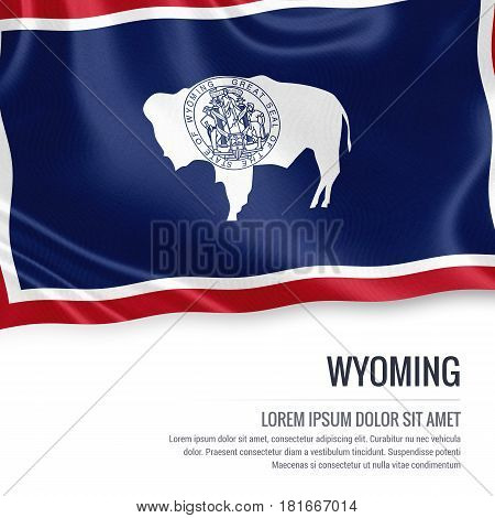 Flag of U.S. state Wyoming waving on an isolated white background. State name and the text area for your message.