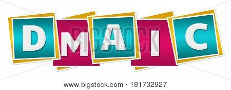 DMAIC text (Define, Measure, Analyze, Improve and Control) alphabets written over turquoise pink background.