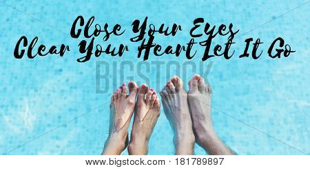 Close Your Eyes Clear Your Heart Let It Go