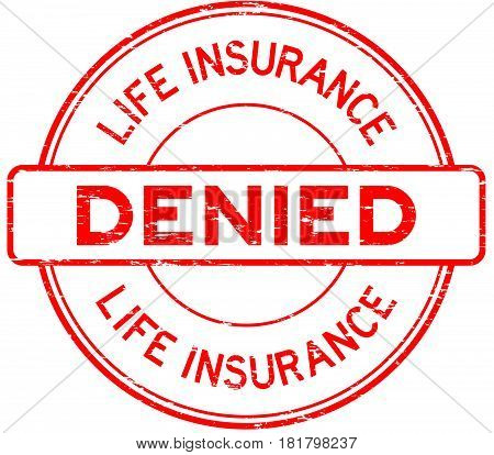 Grunge red life insurance denied round rubber seal stamp