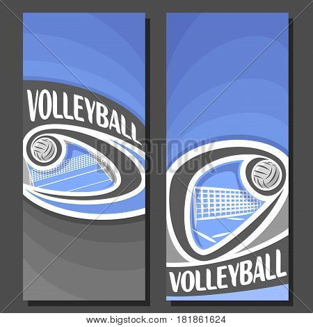 Vector vertical Banners for Volleyball: 2 layouts for title text on volleyball theme, blue court with flying ball and net, abstract banner for inscriptions on black background, sports invite ticket.