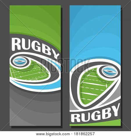 Vector vertical Banners for Rugby game: 2 layouts for title on rugby theme, oval ball flying on curve trajectory above field, abstract template banner for text on blue background, sports invite ticket