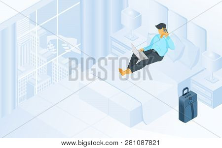 Working From Hotel Room Isometric Vector With Businessman Or Freelancer Talking On Phone, Using Lapt