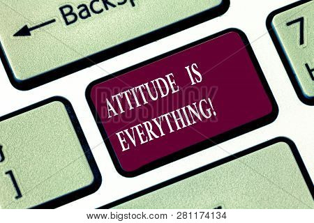 Writing Note Showing Attitude Is Everything. Business Photo Showcasing Understanding Persuades Our A