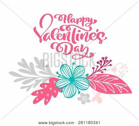 Calligraphy Phrase Happy Valentine S Day With Flourish And Flower. Vector Valentines Day Hand Drawn