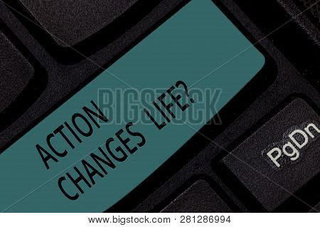 Handwriting Text Action Changes Things. Concept Meaning Overcoming Adversity By Taking Action On Cha