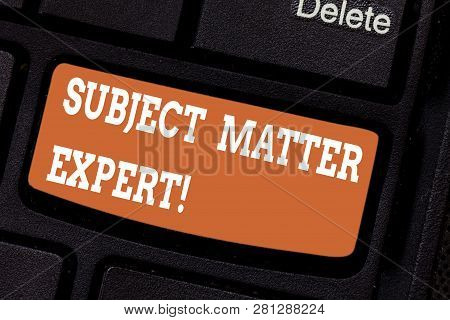 Word Writing Text Subject Matter Expert. Business Concept For Person Who Is An Authority In A Partic