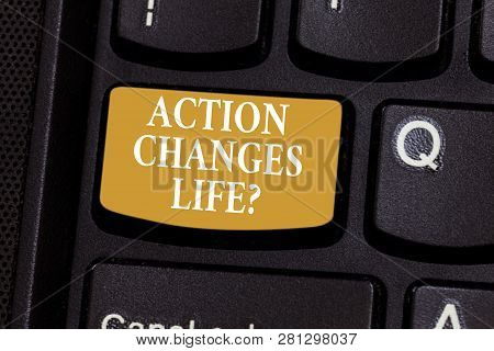 Conceptual Hand Writing Showing Action Changes Things. Business Photo Showcasing Overcoming Adversit