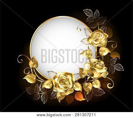 Round, White Banner With Gold, Jewelry Roses On Black Background.