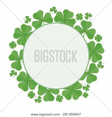 Round Luck Frame Of Clover Leaf. Happy St.patrick 's Day. Vector In Flat Style.