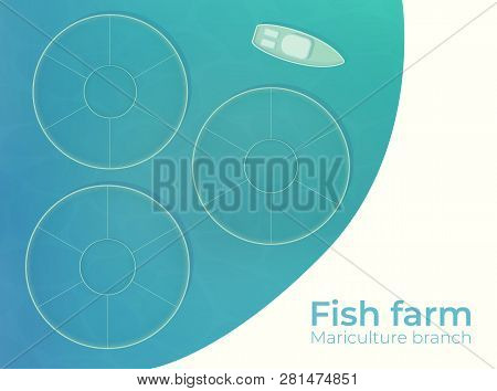 Mariculture. Fish Farm In Open Sea Water In Special Protected Ponds. Vector Top View Illustration.