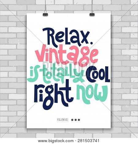 Relax Vintage Is Totally Cool Right Now - Poster With Hand Drawn Vector Lettering About Birthday In