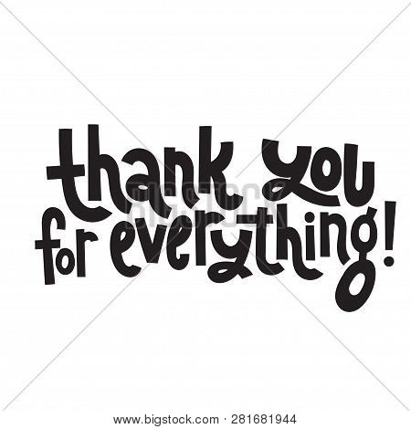 Thank You For Everything - Unique Slogan For Social Media, Poster, Card, Banner, Textile, Gift, Desi