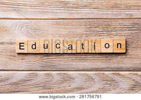 Education Word Written On Wood Block. Education Text On Wooden Table For Your Desing, Concept